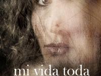 MI VIDA TODA - ÚLTIMA FUNCIÓN VIERNES 30 DE NOVIEMBRE.