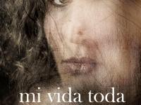 MI VIDA TODA - VIERNES 21 HRS